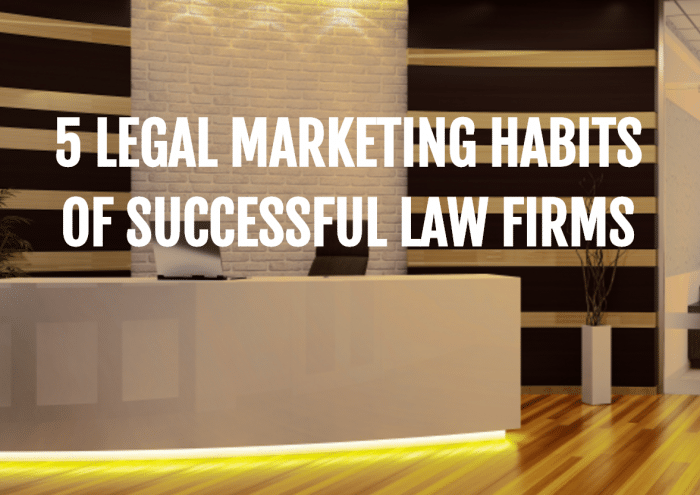 5 Legal Marketing Habits of Successful Law Firms